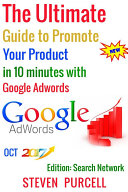 The Ultimate Guide to Promote Your Product in 10 Minutes with Google Adwords