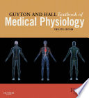 """Guyton and Hall Textbook of Medical Physiology E-Book"" by John E. Hall"