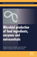 Microbial Production of Food Ingredients  Enzymes and Nutraceuticals