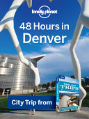 Lonely Planet 48 Hours in Denver