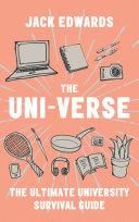 The Ultimate University Survival Guide: The Uni-Verse Pdf/ePub eBook