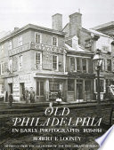 Old Philadelphia in Early Photographs 1839-1914