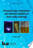 Physical vapor deposition and thermal stability of hard oxide coatings