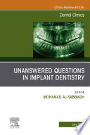 Unanswered Questions in Implant Dentistry, An Issue of Dental Clinics of North America, E-book