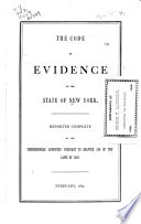 Notes of the Commissioners to the Code of Evidence Reported to the Legislature  Feb  1889