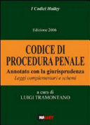 Codice di procedura penale. Annotato con la giurisprudenza. Leggi complementari e schemi