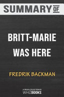 Summary of Britt-Marie Was Here: A Novel by Fredrik Backman: Trivia Book