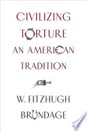 link to Civilizing torture : an American tradition in the TCC library catalog