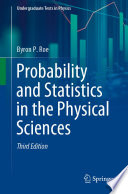 Probability and Statistics in the Physical Sciences