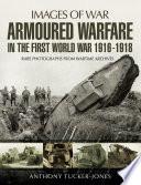 Armoured Warfare in the First World War 1916-1918
