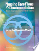 """Nursing Care Plans & Documentation: Nursing Diagnoses and Collaborative Problems"" by Lynda Juall Carpenito-Moyet"