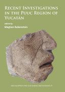 Recent Investigations in the Puuc Region of Yucatán [Pdf/ePub] eBook