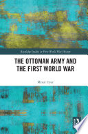 The Ottoman Army and the First World War