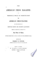 The American Chess Magazine  a Periodical Organ of Communication for American Chess players