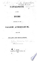 Catalogue Of The Books Belonging To The Salem Athenaeum With The By Laws And Regulations