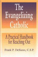 Evangelizing Catholic, The