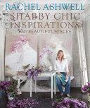 Rachel Ashwell Shabby Chic Inspirations & Beautiful Spaces