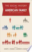 """The Social History of the American Family: An Encyclopedia"" by Marilyn J. Coleman, Lawrence H. Ganong"