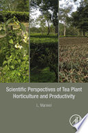 Scientific Perspectives of Tea Plant Horticulture and Productivity Book