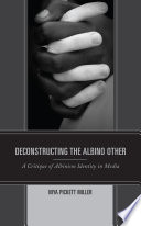 Deconstructing the Albino Other
