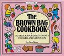 The Brown Bag Cookbook