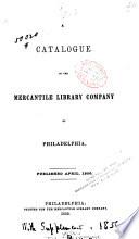 Catalogue of the Mercantile Library Company of Philadelphia