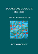 Books on Colour 1495-2015: History and Bibliography