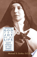 God  The Joy of My Life  A Biography of Saint Teresa of the Andes Book