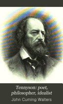 Tennyson  Poet  Philosopher  Idealist
