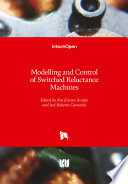 Modelling and Control of Switched Reluctance Machines