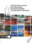 Policy Instruments for Achieving Environmentally Sustainable Transport Book