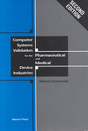 Computer Systems Validation for the Pharmaceutical and Medical Device Industries