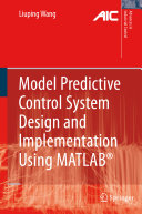 Model Predictive Control System Design and Implementation Using MATLAB®