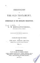 Christology Of The Old Testament And A Commentary On The Messianic Predictions