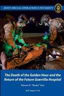 The Death of the Golden Hour and the Return of the Future Guerrilla Hospital Book PDF