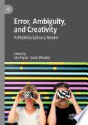Error, Ambiguity, and Creativity