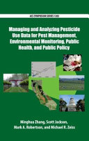 Managing and Analyzing Pesticide Use Data for Pest Management  Environmental Monitoring  Public Health  and Public Policy