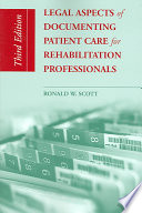 Legal Aspects Of Documenting Patient Care For Rehabilitation Professionals