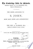 The Gospel according to s. John, with notes and intr. by A. Plummer