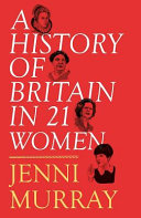 A History of Britain in 21 Women