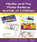 Media and the Make Believe Worlds of Children