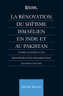 La Renovation du Shi'isme Ismaelien En Inde Et Au Pakistan