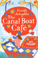 All Aboard  A perfect feel good romance  The Canal Boat Caf    Book 1