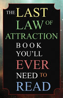 The Last Law of Attraction Book You'll Ever Need To Read