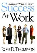 Everyday Ways to Enjoy to Success at Work