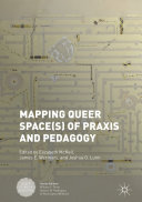 Mapping Queer Space(s) of Praxis and Pedagogy