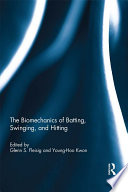 The Biomechanics Of Batting Swinging And Hitting Book