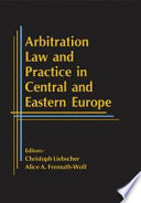 Arbitration Law And Practice In Central And Eastern Europe