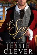 To Be a Spy: A Spy Series Short Story