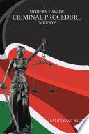 Modern Law of Criminal Procedure in Kenya
